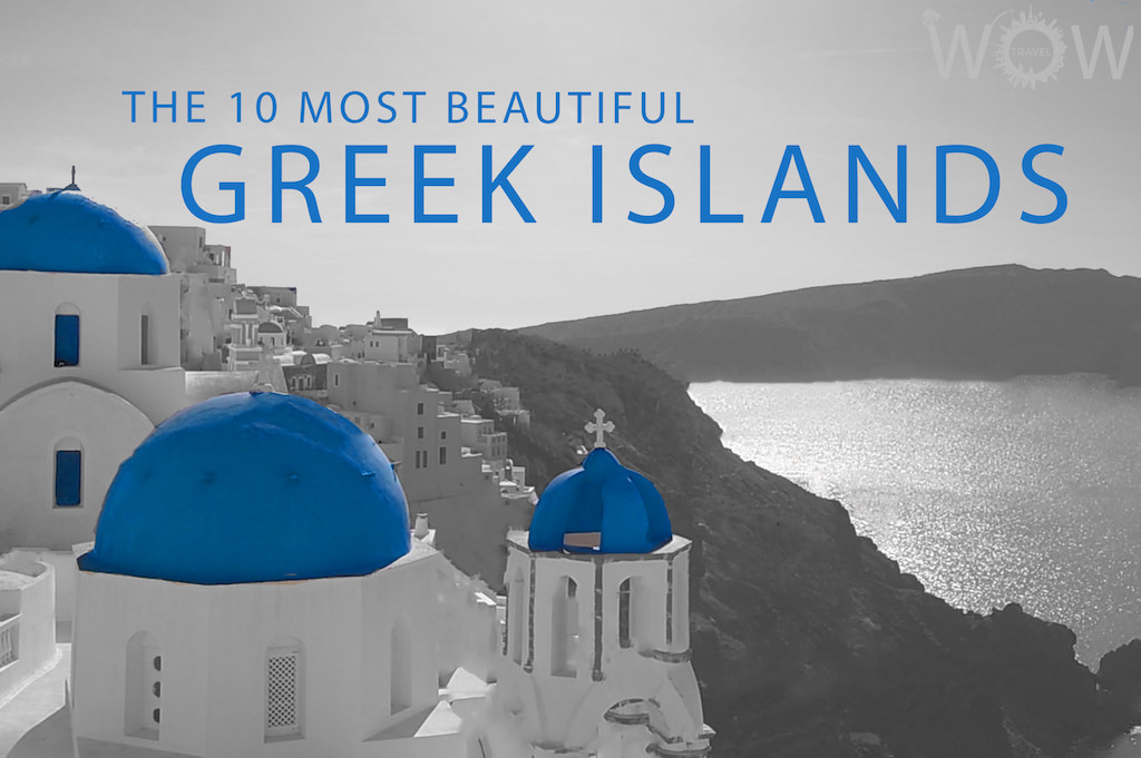 The 10 Most Beautiful Greek Islands Guest Bloggers The Official Blog Of